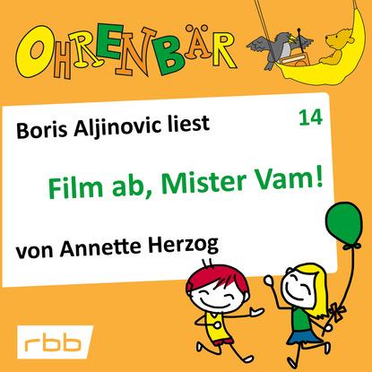 Ohrenbär - eine OHRENBÄR Geschichte, Folge 14: Film ab, Mr. Vam (Hörbuch mit Musik) фото