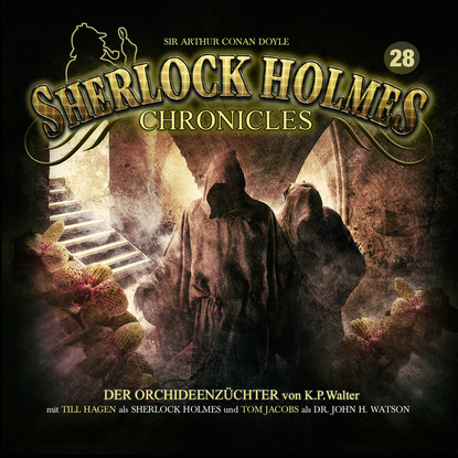 K. P. Walter Sherlock Holmes Chronicles, Folge 28: Der Orchideenzüchter k p walter sherlock holmes chronicles folge 13 der fall buffalo bill