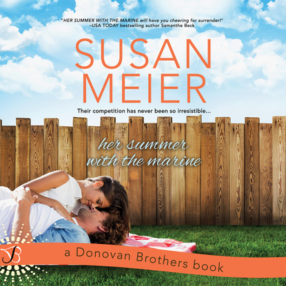 Susan Meier Her Summer with the Marine - The Donovan Brothers, Book 1 (Unabridged) susan meier head over heels for the boss the donovan brothers book 3 unabridged
