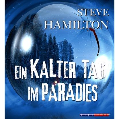 Steve Hamilton Ein kalter Tag im Paradies (Gekürzt) недорого