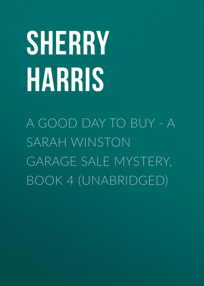 Sherry Harris A Good Day to Buy - A Sarah Winston Garage Sale Mystery, Book 4 (Unabridged) 20pcs lot irlr3110ztrpbf mosfet n ch 100v 42a to 252 good qualtity hot sell free shipping buy it direct