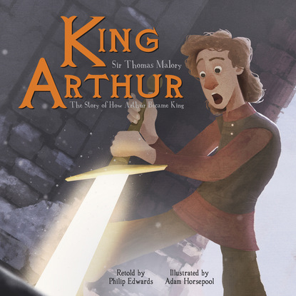 Sir Thomas Malory King Arthur - The Story of How Arthur Became King (Unabridged) arthur thomas quiller couch on the art of writing