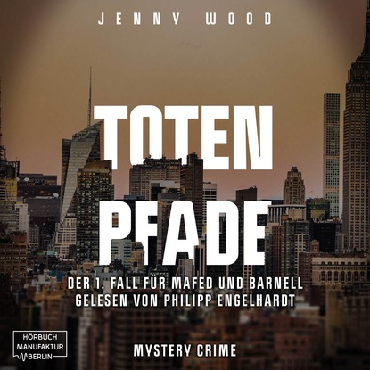 Jenny Wood Totenpfade, Band 1: Der 1. Fall für Mafed und Barnell (ungekürzt) недорого