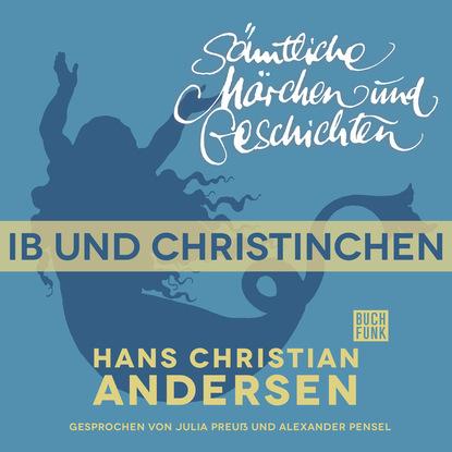 Фото - Hans Christian Andersen H. C. Andersen: Sämtliche Märchen und Geschichten, Ib und Christinchen hans thies lehmann tragödie und dramatisches theater