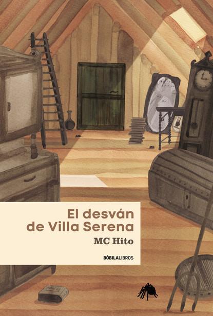 M.C. Hito El desván de Villa Serena cuando estabamos vivos