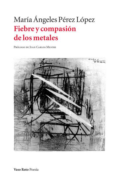 Фото - María Ángeles Pérez López Fiebre y compasión de los metales juan carlos pérez toribio el viento sopla de nuevo