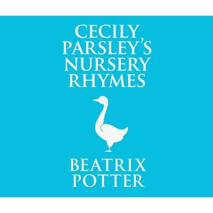Фото - Beatrix Potter Cecily Parsley's Nursery Rhymes (Unabridged) gander
