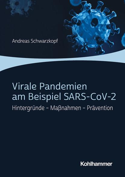 Фото - Andreas Schwarzkopf Virale Pandemien am Beispiel SARS-CoV-2 unbekannt über 100 kräuter auf einen blick