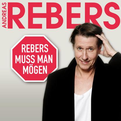 Andreas Rebers Andreas Rebers, Rebers muss man mögen andreas riwar valandir