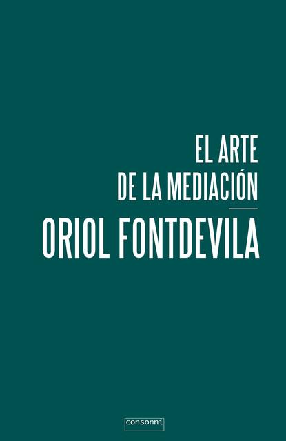Oriol Fontdevila El arte de la mediación luis borobio navarro historia sencilla del arte