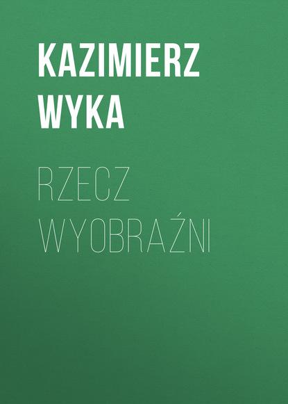 Kazimierz Wyka Rzecz wyobraźni leif gw persson czy można umrzeć dwa razy