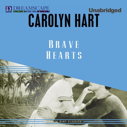 Carolyn Hart Brave Hearts (Unabridged) josephine hart damage unabridged