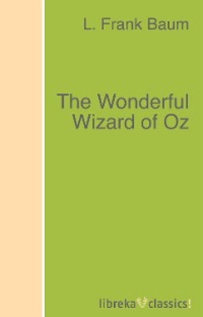 Фото - L. Frank Baum The Wonderful Wizard of Oz baum lyman frank glinda of oz