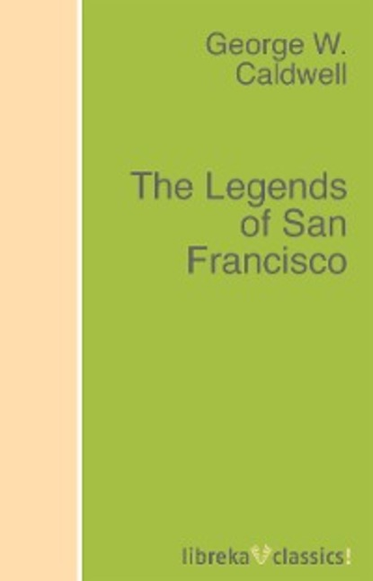 George W. Caldwell The Legends of San Francisco laura caldwell a clean slate
