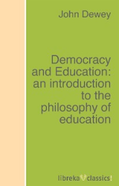 education Джон Дьюи Democracy and Education: an introduction to the philosophy of education