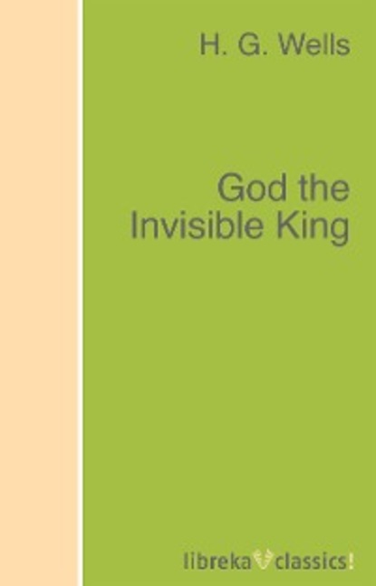 H. G. Wells God the Invisible King h g wells the shape of things to come