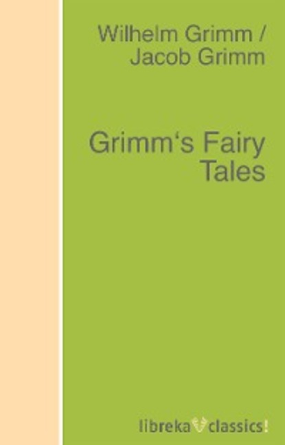Jacob Grimm Grimm's Fairy Tales wilhelm richard chinese fairy tales