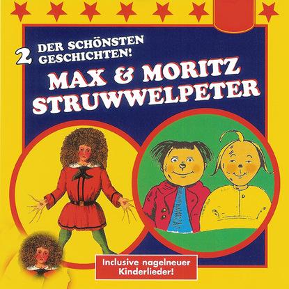 Фото - Heinrich Hoffmann Der Struwwelpeter / Max & Moritz cissy thiesies geschichte aus 1001 nacht schehersad