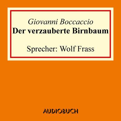 Фото - Джованни Боккаччо Der verzauberte Birnbaum franjo terhart der wolf der meere