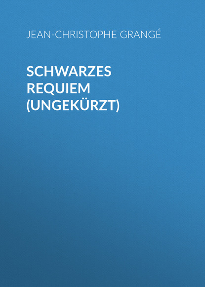 Фото - Jean-Christophe Grangé Schwarzes Requiem (Ungekürzt) jean christophe grangé der steinerne kreis