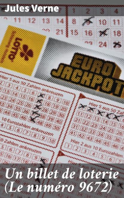 Jules Verne Un billet de loterie (Le numéro 9672) louviot myriam les reves de jules verne a1