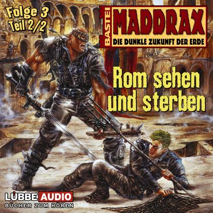 Timothy Stahl Maddrax, Folge 3: Rom sehen und sterben - Teil 2 sabine städing petronella apfelmus teil 7 hexenschnupfen fürchten sich heckenschrate der größte wichtel der welt