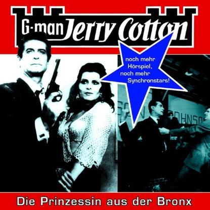 Jerry Cotton Jerry Cotton, Folge 13: Die Prinzessin aus der Bronx jerry cotton jerry cotton folge 5 die letzte fahrt im jaguar