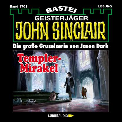 Фото - Jason Dark John Sinclair, Band 1701: Templer-Mirakel stefan burban im zeichen der templer die templer im schatten band 1 ungekürzt