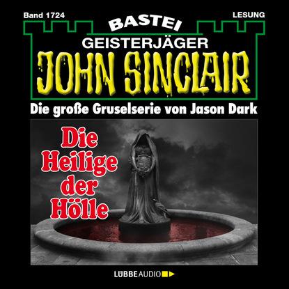Jason Dark John Sinclair, Band 1724: Die Heilige der Hölle (2. Teil) jason dark john sinclair band 1701 templer mirakel