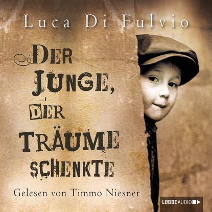 Luca Di Fulvio Der Junge, der Träume schenkte rebecca michéle der weg der verlorenen träume