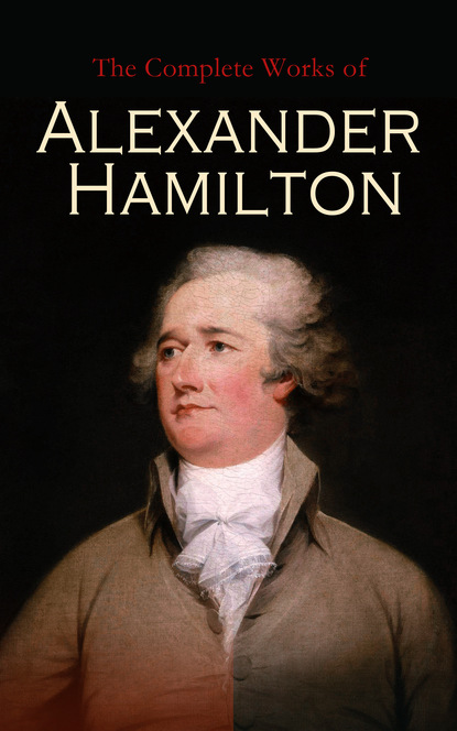 Hamilton Alexander The Complete Works of Alexander Hamilton gairdner james letters and papers foreign and domestic of the reign of henry viii