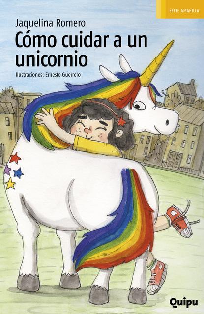 Фото - Jaquelina Romero Cómo cuidar a un unicornio jaquelina romero cómo cuidar a un unicornio