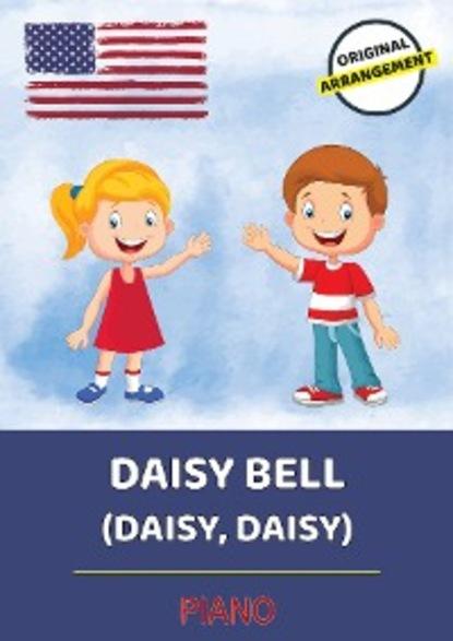 Lars Opfermann Daisy Bell (Daisy, Daisy) daisy is ill