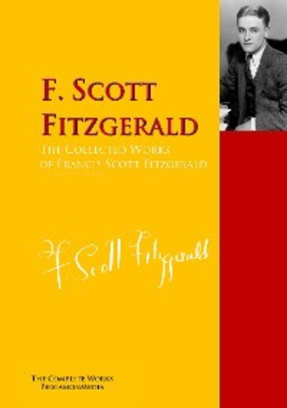 Фото - F. Scott Fitzgerald The Collected Works of Francis Scott Fitzgerald f scott fitzgerald the complete works