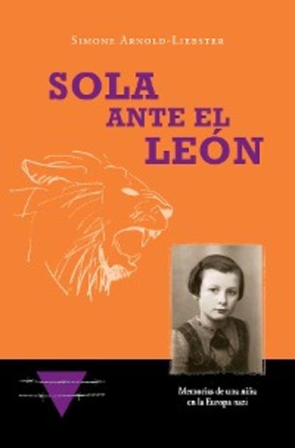 Simone Arnold-Liebster Sola ante el León