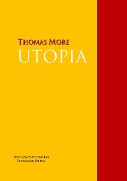 Thomas More UTOPIA thomas more de optimo reipublicae statu deque nova insula utopia libri ii