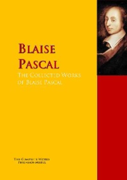 Blaise Pascal The Collected Works of Blaise Pascal alejandra mancilla the right of necessity