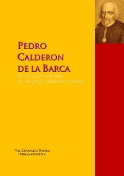Фото - Pedro Calderón de la Barca The Collected Works of Pedro Calderon de la Barca pedro a piedras monroy la siega del olvido