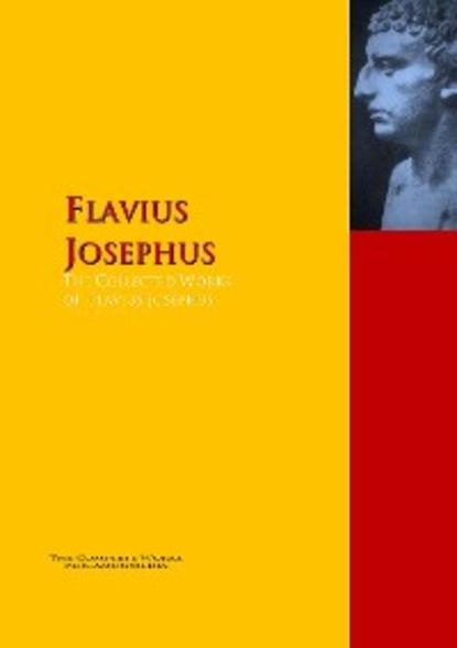 Flavius Josephus The Collected Works of Flavius Josephus flavius josephus against apion