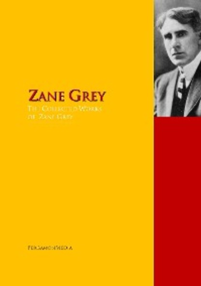 Zane Grey The Collected Works of Zane Grey цена 2017
