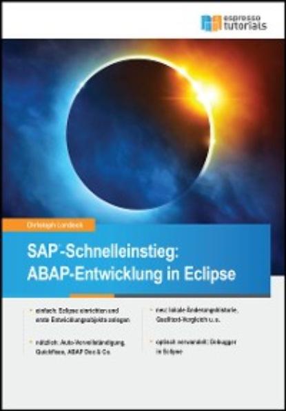 Фото - Christoph Lordieck SAP-Schnelleinstieg: ABAP-Entwicklung in Eclipse carmen serpe schnelleinstieg in sap business one finanzwesen