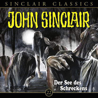 Jason Dark John Sinclair - Classics, Folge 22: Der See des Schreckens jason dark john sinclair classics folge 29 der hexenclub