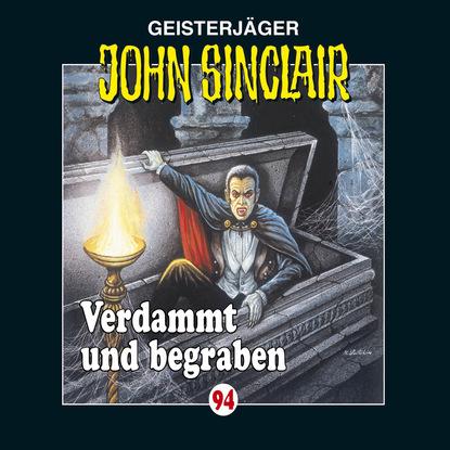 Jason Dark John Sinclair, Folge 94: Verdammt und begraben недорого
