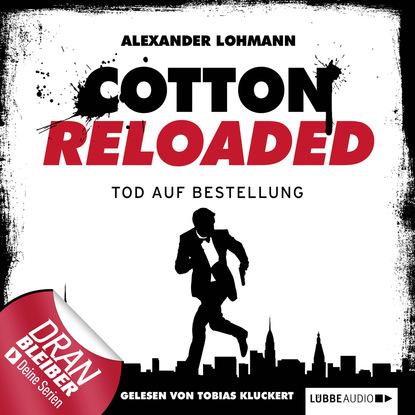 Фото - Alexander Lohmann Jerry Cotton - Cotton Reloaded, Folge 11: Tod auf Bestellung alfred bekker cotton reloaded folge 48 mister hangman