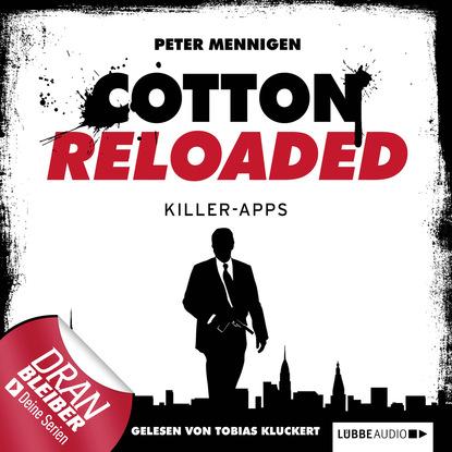 Peter Mennigen Jerry Cotton - Cotton Reloaded, Folge 8: Killer Apps peter mennigen jerry cotton cotton reloaded folge 15 tödliche bescherung