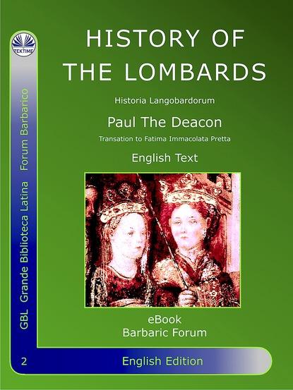 Paolo Diacono – Paulus Diaconus History Of The Lombards paulus diaconus historia langobardorum