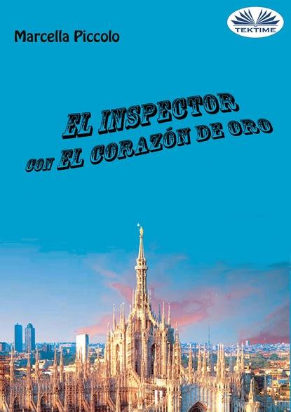 Фото - Marcella Piccolo El Inspector Con El Corazón De Oro roberto moncayo atlas de ultrasonido en ginecología