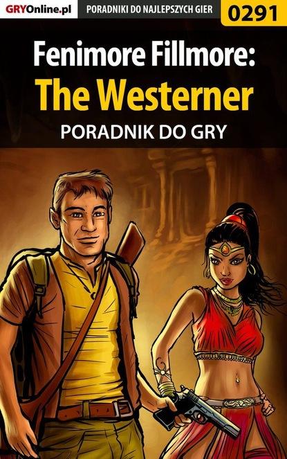 Bartek Czajkowski «Bartolomeo» Fenimore Fillmore: The Westerner katarzyna górska jak zdobyć faceta i sprawić by ciągle za tobą szalał