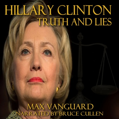 Фото - Max Vanguard Truth and Lies (Unabridged) eleanor kuhns death in salem will rees 4 unabridged
