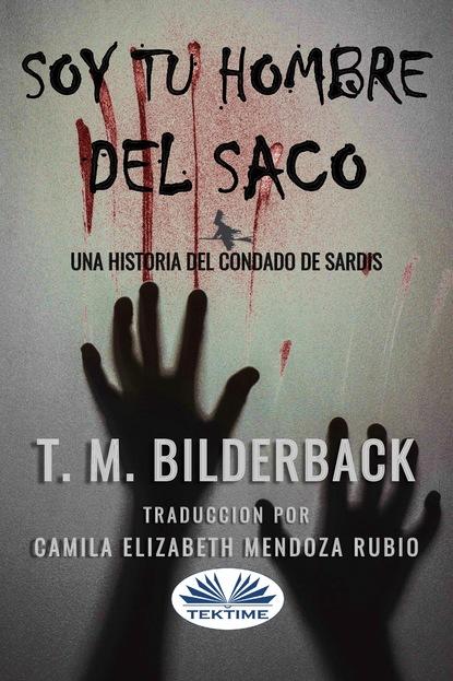 Фото - T. M. Bilderback Soy Tu Hombre Del Saco t m bilderback o diabo está nos detalhes – um conto do condado de sardis
